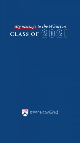 Wharton_2021_GraduationMessage_IGStory